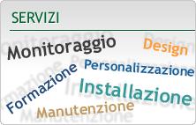 Servizi: monitoraggio, formazione, personalizzazione, manutenzione, installazione, design
